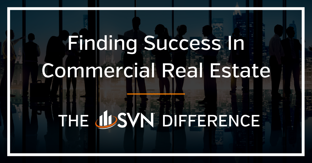 Finding Success In Commercial Real Estate: The SVN Difference